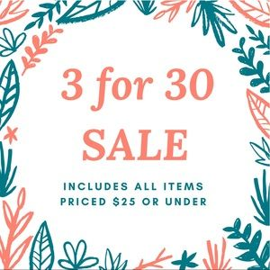 SALE 3 for $30. All items that are $25 or less